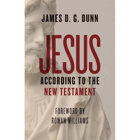 Jesus According to the New Testament - by  James D G Dunn (Paperback) - image 1 of 1