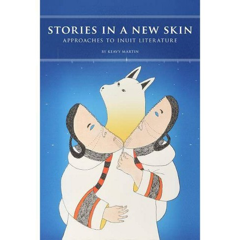 Stories in a New Skin - (Contemporary Studies on the North) by  Keavy Martin (Paperback) - image 1 of 1