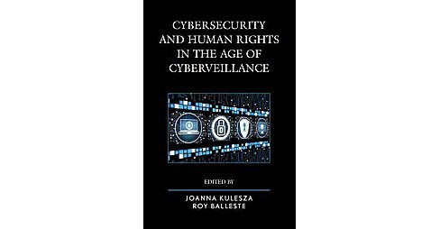 Cybersecurity and Human Rights in the Age of Cyberveillance (Hardcover) - image 1 of 1