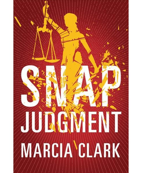 Snap Judgment -  (Samantha Brinkman) by Marcia Clark (Hardcover) - image 1 of 1