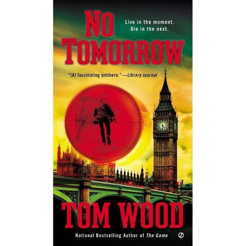 No Tomorrow - (Victor, the Assassin) by  Tom Wood (Paperback) - image 1 of 1