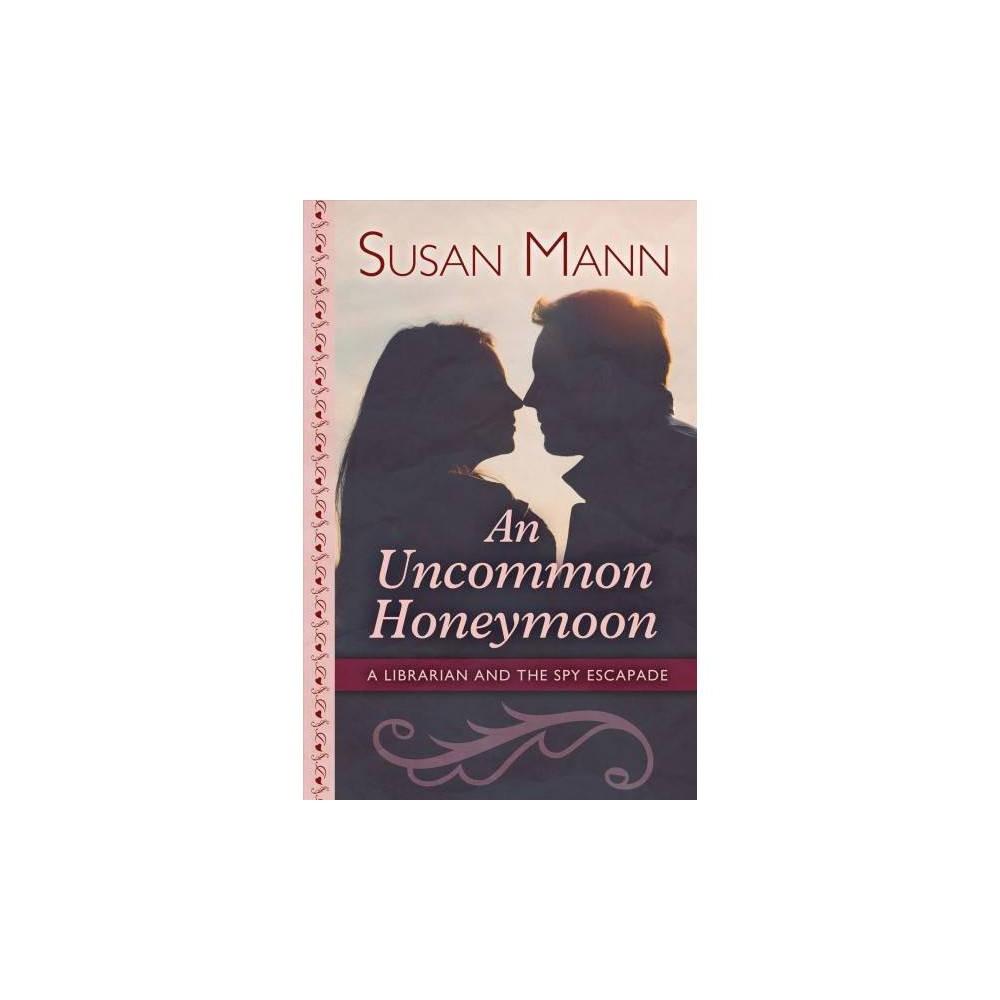 Uncommon Honeymoon - Lrg (Thorndike Large Print Gentle Romance Series) by Susan Mann (Hardcover)