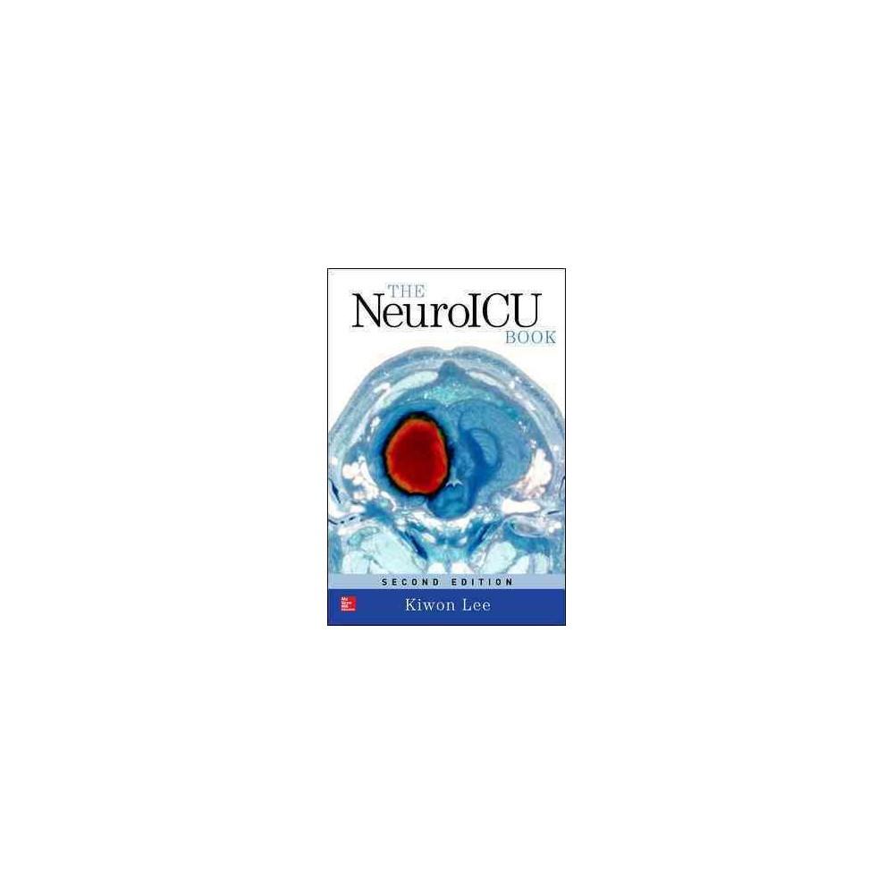NeuroICU Book - by Kiwon Lee (Paperback)