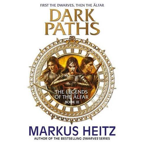Dark Paths - (Legends of the Älfar) by  Markus Heitz (Paperback) - image 1 of 1
