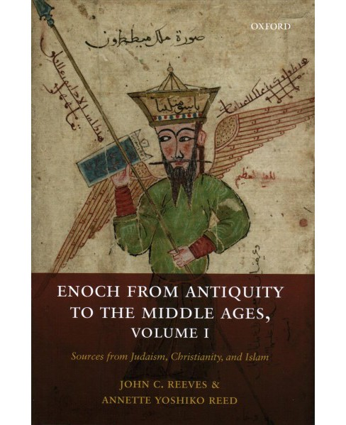 Enoch from Antiquity to the Middle Ages : Sources from Judaism, Christianity, and Islam -  (Hardcover) - image 1 of 1