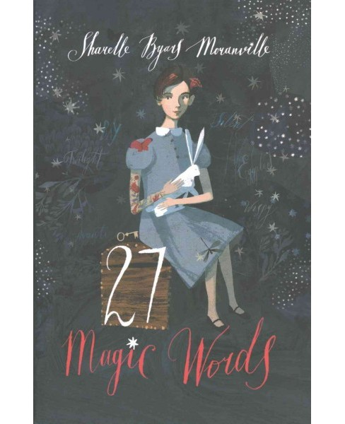 27 Magic Words (Hardcover) (Sharelle Byars Moranville) - image 1 of 1