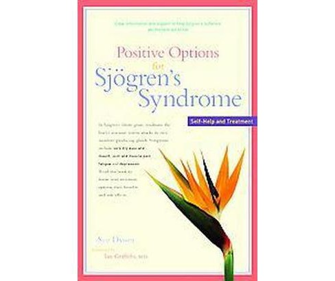 Positive Options for Sjogren' s Syndrome : Self-help And Treatment (Paperback) (Sue Dyson) - image 1 of 1