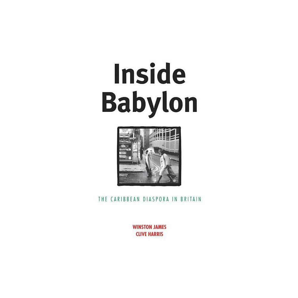 Inside Babylon By Winston James Paperback