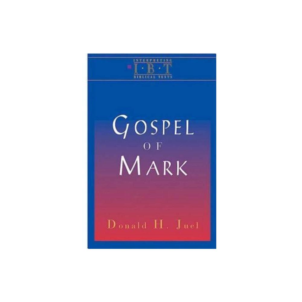 The Gospel Of Mark Interpreting Biblical Texts Paperback