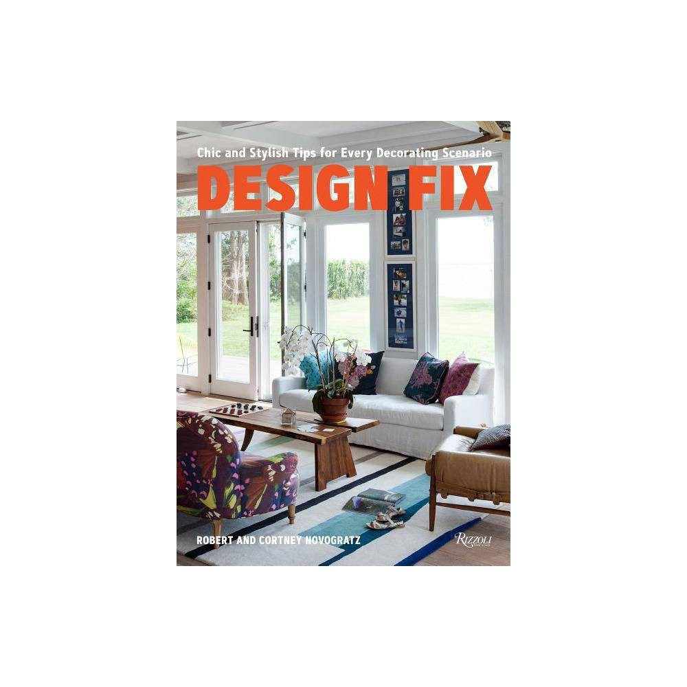 Design Fix - by Cortney Novogratz & Robert Novogratz & Elizabeth Novogratz (Hardcover) Design darlings Cortney and Robert Novogratz tackle a long list of design dilemmas and offer scores of smart tips on how to solve them. Well known to their fans through their several reality TV shows (HGTV, Bravo, and their upcoming show with Amazon Studios), various home decor lines (with Macy's, CB2, Walmart, and now Home Goods), and their impressive social media following, designers Robert and Cortney Novogratz are beloved for their laid-back, chic, and family-friendly approach to home design. The couple has done it all: with over fifteen years of experience building and decorating houses for themselves and their exacting clients, they have faced every possible design challenge. In this volume, they offer up in-depth advice and tips for a multitude of design and decorating situations using over a dozen projects as examples: how to restore an old home and bring it back to life; how to turn a generic rental into a personality-filled space; how to use bold color to transform your home; how to decorate for small spaces; how to create spaces for kids, from bedrooms to playrooms; how to incorporate art in your home; and how to turn your house into an attractive Airbnb rental, among many other design-dilemma topics.
