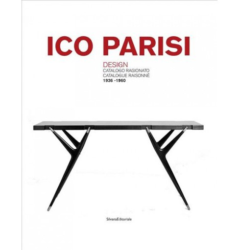 Ico Parisi : Design Catalogo Ragionato 1936-1960 / Design Catalogue Raisonné 1936-1960 - Bilingual - image 1 of 1