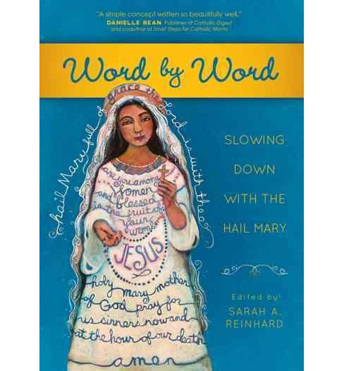 Word by Word : Slowing Down With the Hail Mary (Paperback) - image 1 of 1