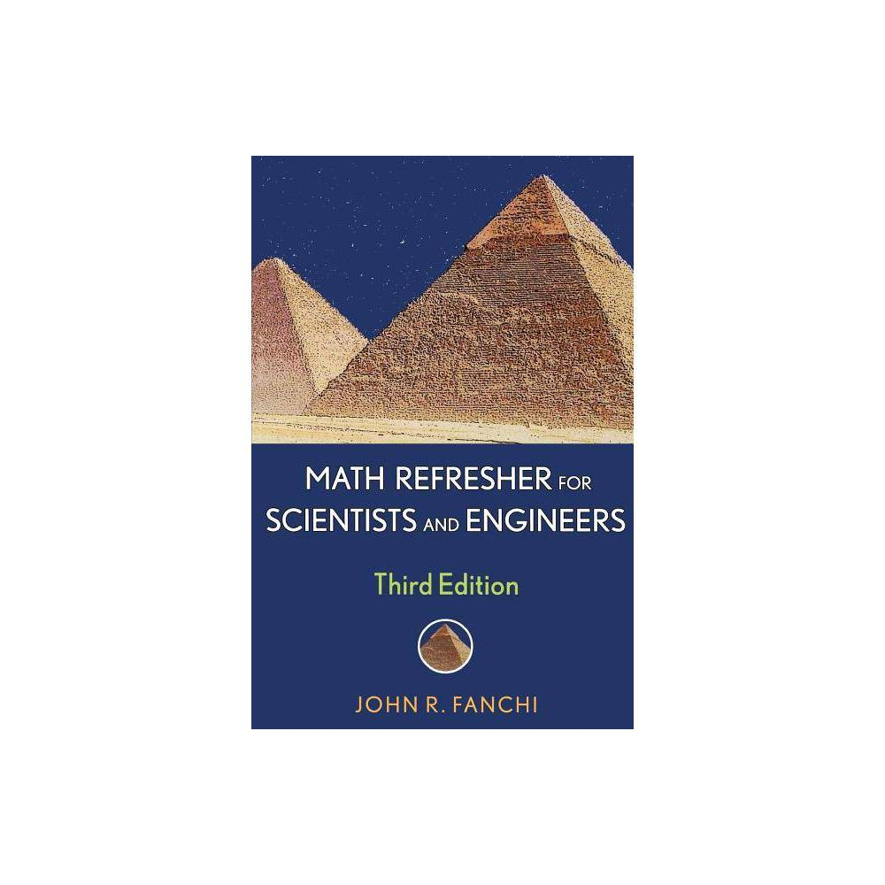 Math Refresher For Scientists And Engineers Wiley Ieee 3rd Edition By John R Fanchi Paperback