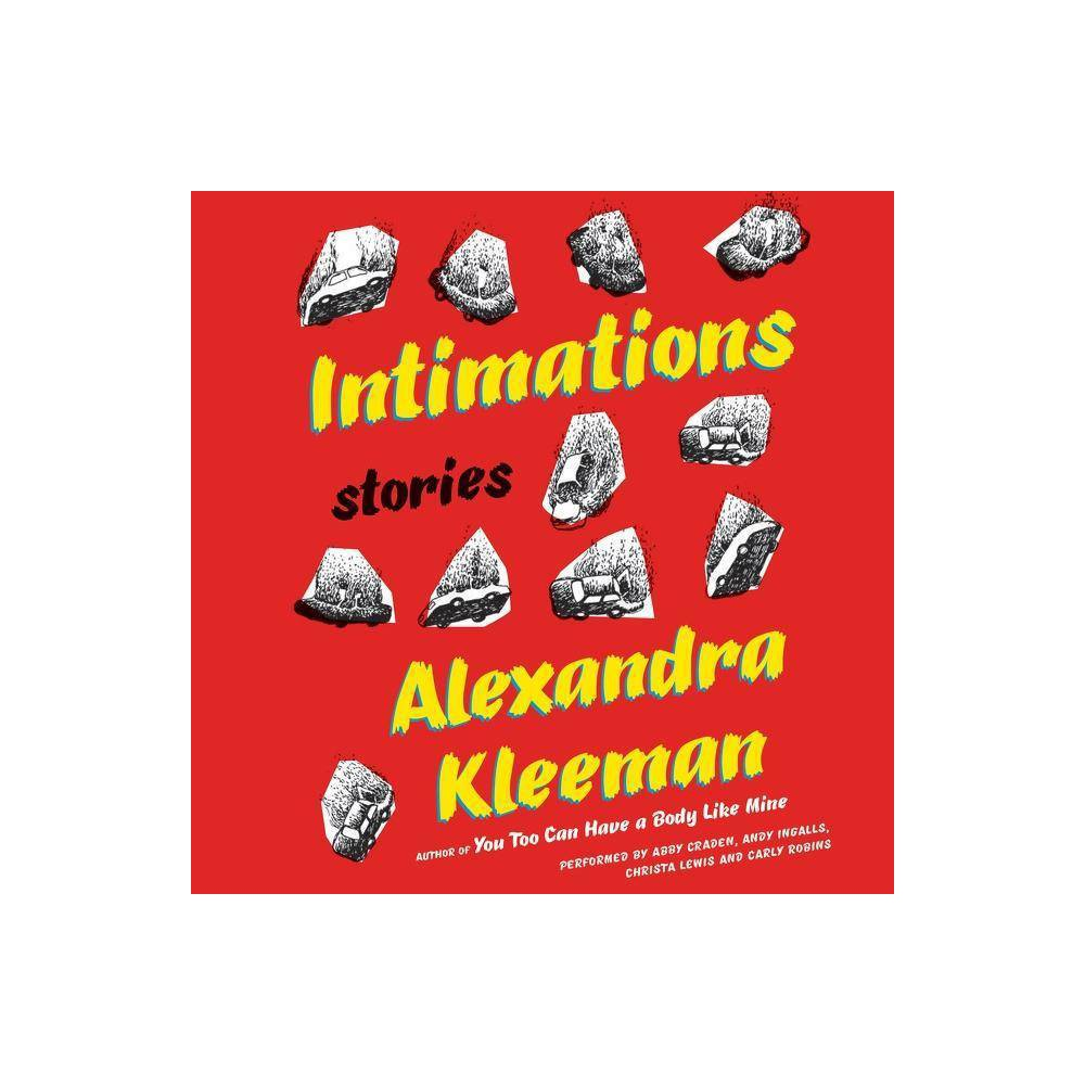 Intimations - by Alexandra Kleeman (AudioCD)