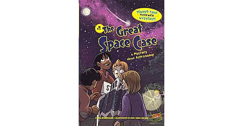 #7 the Great Space Case : The Great Space Case: A Mystery About Astronomy (Paperback) (Lynda Beauregard) - image 1 of 1