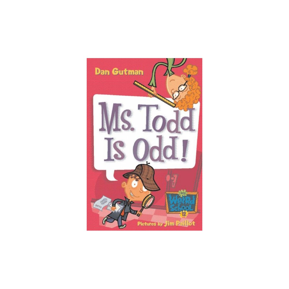 Ms. Todd Is Odd! (Paperback) (Dan Gutman)