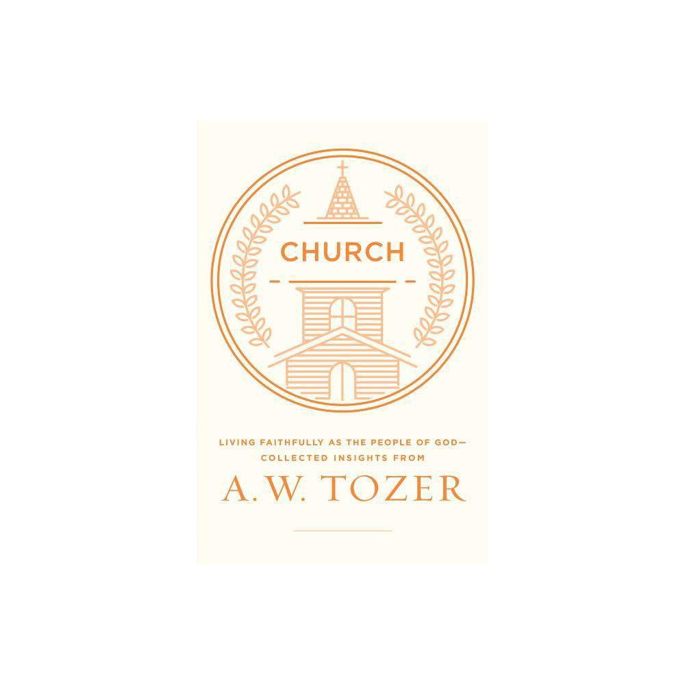 Church By A W Tozer Paperback