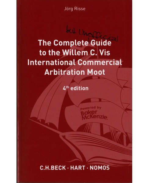 Complete but Unofficial Guide to the Willem C. Vis Commercial Arbitration Moot -  (Paperback) - image 1 of 1