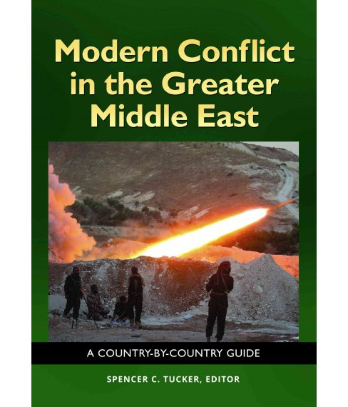 Modern Conflict in the Greater Middle East : A Country-by-Country Guide -  (Hardcover) - image 1 of 1