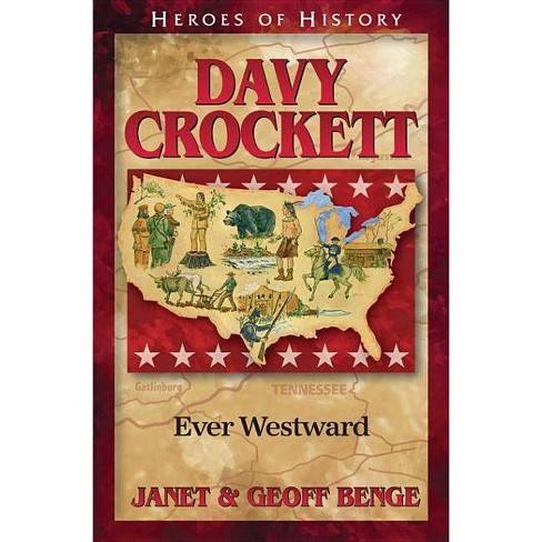 Davy Crockett - (Heroes of History) by  Janet Benge & Geoff Benge (Paperback) - image 1 of 1