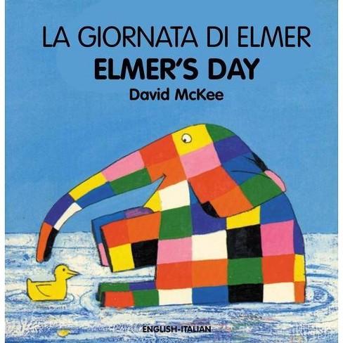 Elmer's Day (English-Italian) - by  David McKee (Board_book) - image 1 of 1