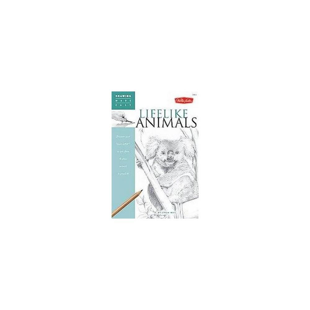 Lifelike Animals (Paperback) (Linda Weil)