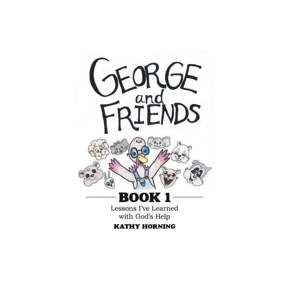 George And Friends Book 1 By Kathy Horning Paperback