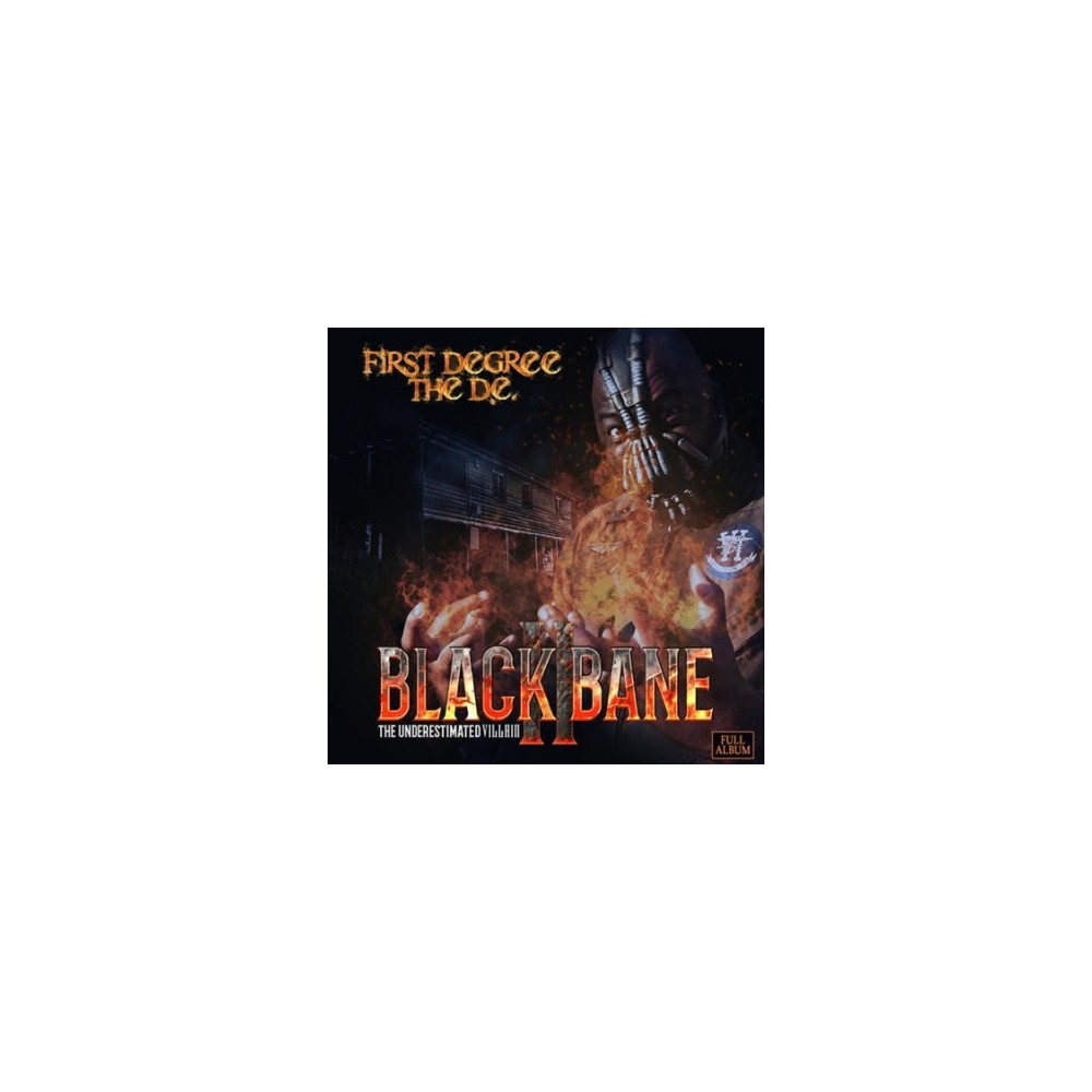 First Degree The D.E - Black Bane Ii:Underestimated Villain (CD)