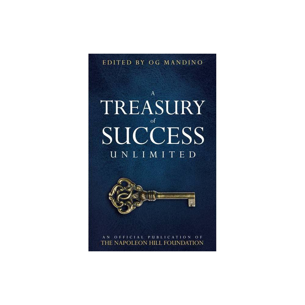 A Treasury Of Success Unlimited Official Publication Of The Napoleon Hill Foundation By Napoleon Hill Foundation Paperback