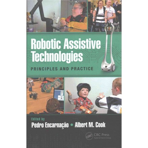 Robotic Assistive Technologies Principles And Practice Hardcover
