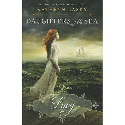 Lucy - (Daughters of the Sea) by  Kathryn Lasky (Hardcover) - image 1 of 1