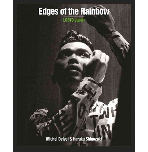 Edges of the Rainbow : LGBTQ Japan (Paperback) (Michel Delsol & Haruku Shinozaki) - image 1 of 1