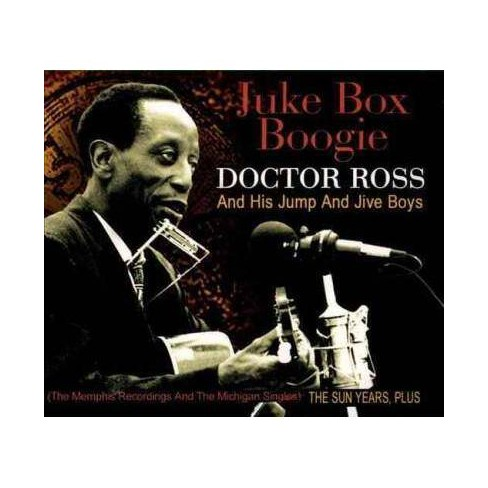 Doctor And His Jump And Jive Boys Ross - Juke Box Boogie: The Sun Years, Plus (CD) - image 1 of 1