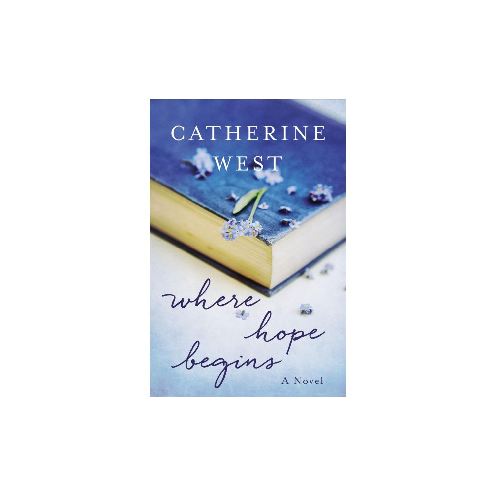 Where Hope Begins - by Catherine West (Paperback)