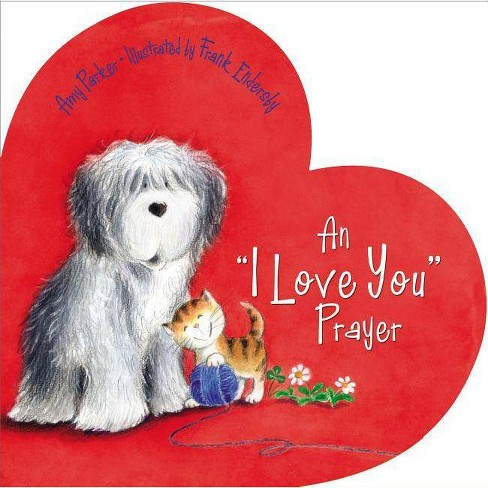 An 'i Love You' Prayer - (Time to Pray (Tommy Nelson)) by  Amy Parker (Board_book) - image 1 of 1