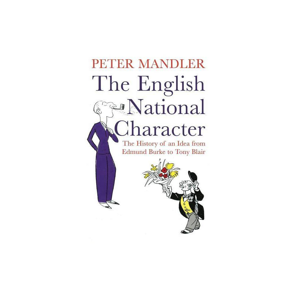 The English National Character By Peter Mandler Paperback