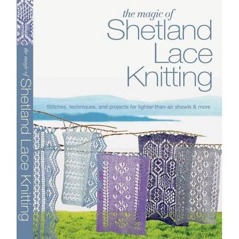 The Magic of Shetland Lace Knitting - (Knit & Crochet) by  Elizabeth Lovick (Paperback) - image 1 of 1