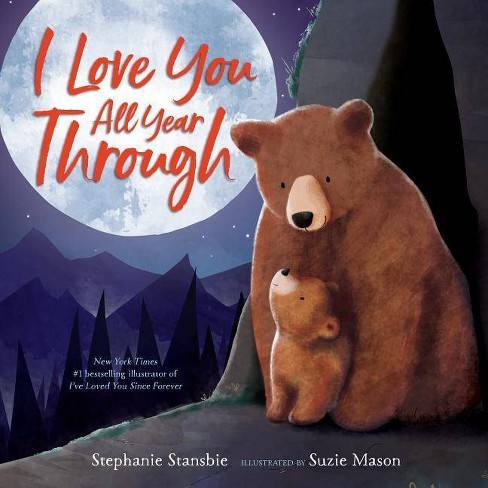 I Love You All Year Through -  by Stephanie Stansbie (Hardcover) - image 1 of 1