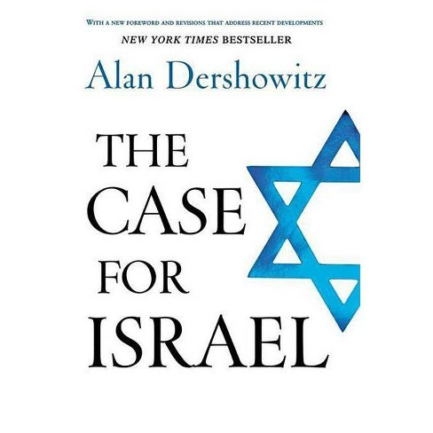 The Case for Israel - by Alan Dershowitz (Hardcover)