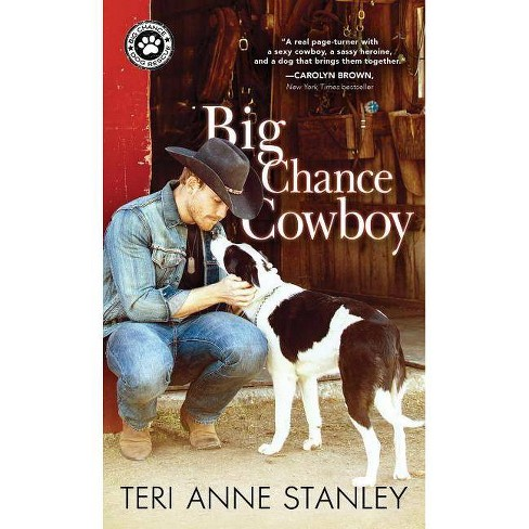 Big Chance Cowboy - (Big Chance Dog Rescue) by  Teri Anne Stanley (Paperback) - image 1 of 1