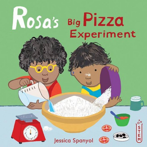 Rosa's Big Pizza Experiment - (Rosa's Workshop) by  Jessica Spanyol (Hardcover) - image 1 of 1