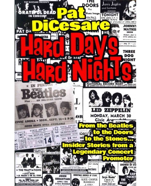 Hard Days Hard Nights : From the Beatles to the Doors to the Stones... Insider Stories from a Legendary - image 1 of 1