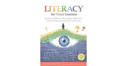 Literacy for Visual Learners : Teaching Children with Learning Differences to Read, Write, Communicate - image 1 of 1