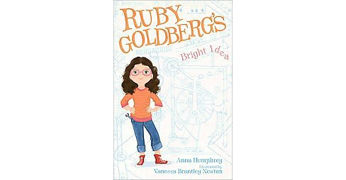 Ruby Goldberg's Bright Idea (Reprint) (Paperback) (Anna Humphrey) - image 1 of 1