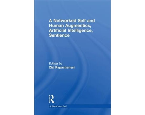 Networked Self and Human Augmentics, Artificial Intelligence, Sentience -  (Hardcover) - image 1 of 1