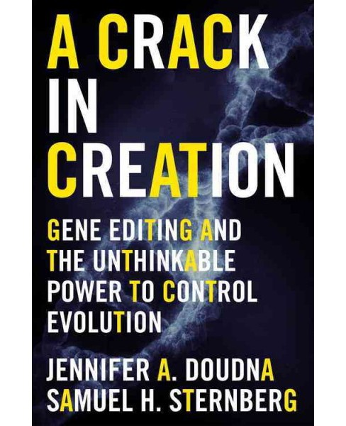 Crack in Creation : Gene Editing and the Unthinkable Power to Control Evolution (Hardcover) (Jennifer A. - image 1 of 1