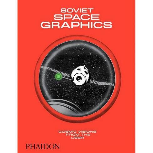 Soviet Space Graphics - by  Alexandra Sankova (Hardcover) - image 1 of 1