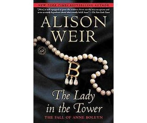 The Lady in the Tower (Reprint) (Paperback) by Alison Weir - image 1 of 1