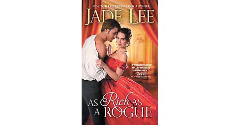 As Rich As a Rogue (Paperback) (Jade Lee) - image 1 of 1