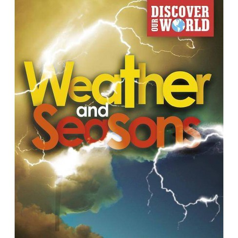 Weather and Seasons - (Discover Our World) by  Claudia Martin (Hardcover) - image 1 of 1